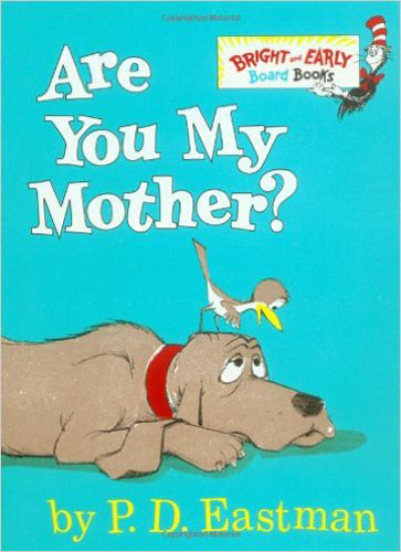 9. Are You My Mother?