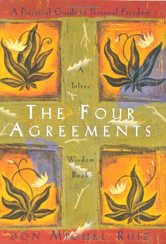 8. The Four Agreements: A Practical Guide to Personal Freedom (A Toltec Wisdom Book)